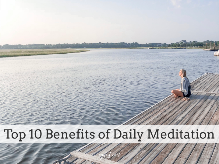 Top 10 Benefits of Daily Meditation